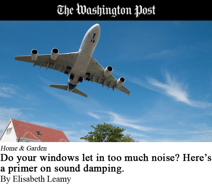 "The Washington Post, ""Do Your Windows Let in too Much Noise?"""